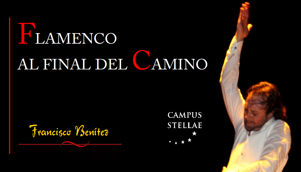 Flamenco al Final del Camino - Espectáculo Flamenco en Santiago